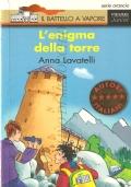 L'enigma della torre (Il battello a vapore – Autori Italiani -  Serie Arancio) RAGAZZI DAI 9 ANNI