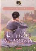 LA FIGLIA DEL PRINCIPE -- 1° Almost Trilogy ***ROMANZI ROSA 5x4***