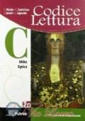 Codice lettura. Volume C: Mito epica-Grandi miti della classicità. Per le Scuole superiori