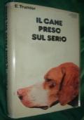 IL CANE PRESO SUL SERIO
