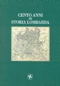 CENTO ANNI DI STORIA LOMBARDA - Consiglio Regionale della Lombardia