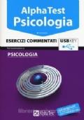 ALPHA TEST PSICOLOGIA ESERCIZI COMMENTATI  9a edizione con USB key