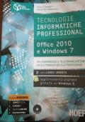 TECNOLOGIE INFORMATICHE PROFESSIONAL OFFICE 2010 E WINDOWS 7