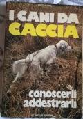 I cani da caccia - conoscerli addestrarli
