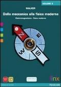 DALLA MECCANICA ALLA FISICA MODERNA, Vol.3: elettromagnetismo, fisica moderna, microcosmo e macrocosmo