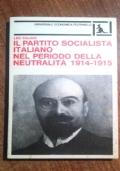 IL PARTITO SOCIALISTA ITALIANO NEL PERIODO DELLA NEUTRALITA' 1914- 1915