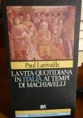 La vita quotidiana in Italia ai tempi di Machiavelli (Firenze e Roma)