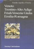 Veneto, Trentino - Alto Adige, Friuli-Venezia Giulia, Emilia Romagna (GUIDE – VIAGGI – TOURING)