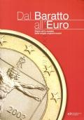 Dal Baratto all'Euro: storia della moneta dalle origini ai giorni nostri (NUMISMATICA – MONETA – MONETE)