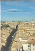 Reggio Emilia: percorsi guidati in città e provincia (GUIDE – VIAGGI – ITINERARI)