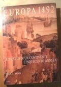EUROPA 1492 RITRATTO DI UN CONTINENTE CINQUECENTO ANNI FA