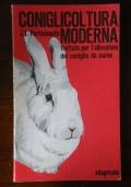 CONIGLICOLTURA MODERNA - Trattato per l' allevatore del coniglio da carne