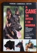 IL CANE DA DIFESA E DA GUARDIA - RAZZE, ADDESTRAMENTO, ALIMENTAZIONE, ALLEVAMENTO, MALATTIE