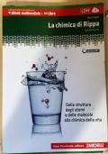 La chimica di Rippa. Dalla struttura degli atomi e delle molecole alla chimica della vita. Ediz. blu. Con espansione online