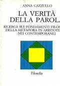 LA VERITA DELLA PAROLA - Ricerca sui fondamenti filosofici della metafora in Aristotele e nei contemporanei