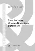 FROM THE DAIRY OF JONAS & JOB, INC., PIGFARMERS