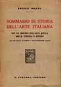 SOMMARIO DI STORIA DELL'ARTE ITALIANA, CON UN PROEMIO SULL'ARTE ANTICA GRECA, ETRUSCA E ROMANA. AD USO DEGLI STUDENTI E DELLE PERSONE COLTE