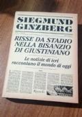 RISSE DA STADIO NELLA BISANZIO DI GIUSTINIANO -LE NOTIZIE DI IERI RACCONTANO IL MONDO DI OGGI