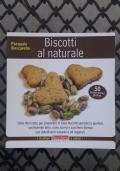 BISCOTTI AL NATURALE - Oltre 90 ricette per preparare in casa biscotti semplici e gustosi, sostituendo latte, uova, burro e zucchero con dolcificanti naturali e oli vegetali