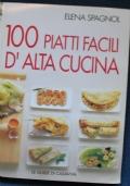 100 piatti facili di alta cucina