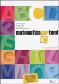 Matematica per temi. Tema C. Per le Scuole superiori