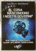 Cosa nascondono i nostri governi? Scie chimiche (chemtrails), HHARP, UFO, ebani, codice alieno