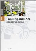 Looking into Art. LIT & LAB. A History and Anthology of English and American Literature with Laboratories. A Survey of British and American Art from the Origins to the 20th century