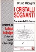 I CRISTALLI SOGNANTI. Frammenti di universo