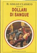 DOLLARI DI SANGUE: CACCIA AL MILIONE - IL GIUDICE MAXELL - IL RITORNO DEL BRIGANTE (3 racconti)