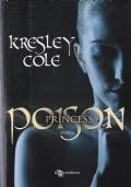 POISON PRINCESS -- 1° The Arcana Chronicles