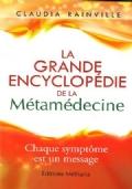 La Grande encyclopédie de la métamédecine Chaque symptôme est un message