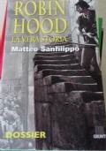 Robin Hood. La Vera Storia - Dossier