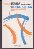 Espansione e integrazione del corpo in Bioenergetica Manuale di esercizi pratici