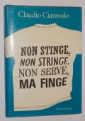Non stinge, non stringe, non serve, ma finge