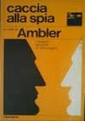 Caccia alla spia (7 racconti di spionaggio a cura di Eric Ambler)