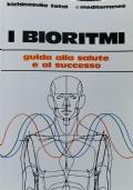 I Bioritmi  - guida alla salute e al successo