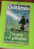 L'acqua e il giardino. Guida alla corretta irrigazione.
