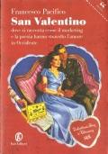 San Valentino: dove si racconta come il marketing e la poesia hanno stravolto l'amore in Occidente (SOCIETÀ – FRANCESCO PACIFICO)