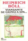 Viandante, se giungi a Spa...