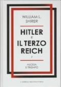 Hitler e il terzo Reich Vol. I - Ascesa e trionfo
