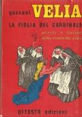 Velia la figlia del cardinale: incesti e torture nella Roma dei papi (Volume I) ROMANZI STORICI – GUZZONI