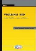 Viole(n)t Red Rosso violetto, rosso violento...