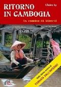 RITORNO IN CAMBOGIA. Un cammino di libertà