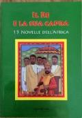 IL RE E LA SUA CAPRA - 15 NOVELLE DELL'AFRICA