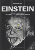 einstein. sottile è il signore. la scienza e la vita di albert einstein.