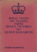 ROYAL VISITS ON STAMPS FROM QUEEN VICTORIA TO QUEEN ELIZABETH