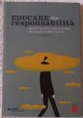 Educare alla responsabilità - cultura e pratica delle abilità personali per la salute in ambito scolastico
