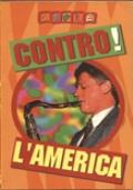 CONTRO! L'AMERICA