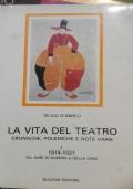 La vita del teatro cronache polemiche e note varie volume 1 1914 1921 gli anni di guerra e della crisi
