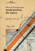 Matematica da tasca. Dall'abaco allo zero